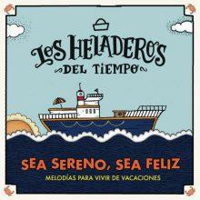 """Los Heladeros Del Tiempo """"Sea sereno, sea feliz"""""""